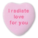 I radiate love for you on a pink candy heart