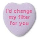 I'd change my filter for you written on a purple candy heart